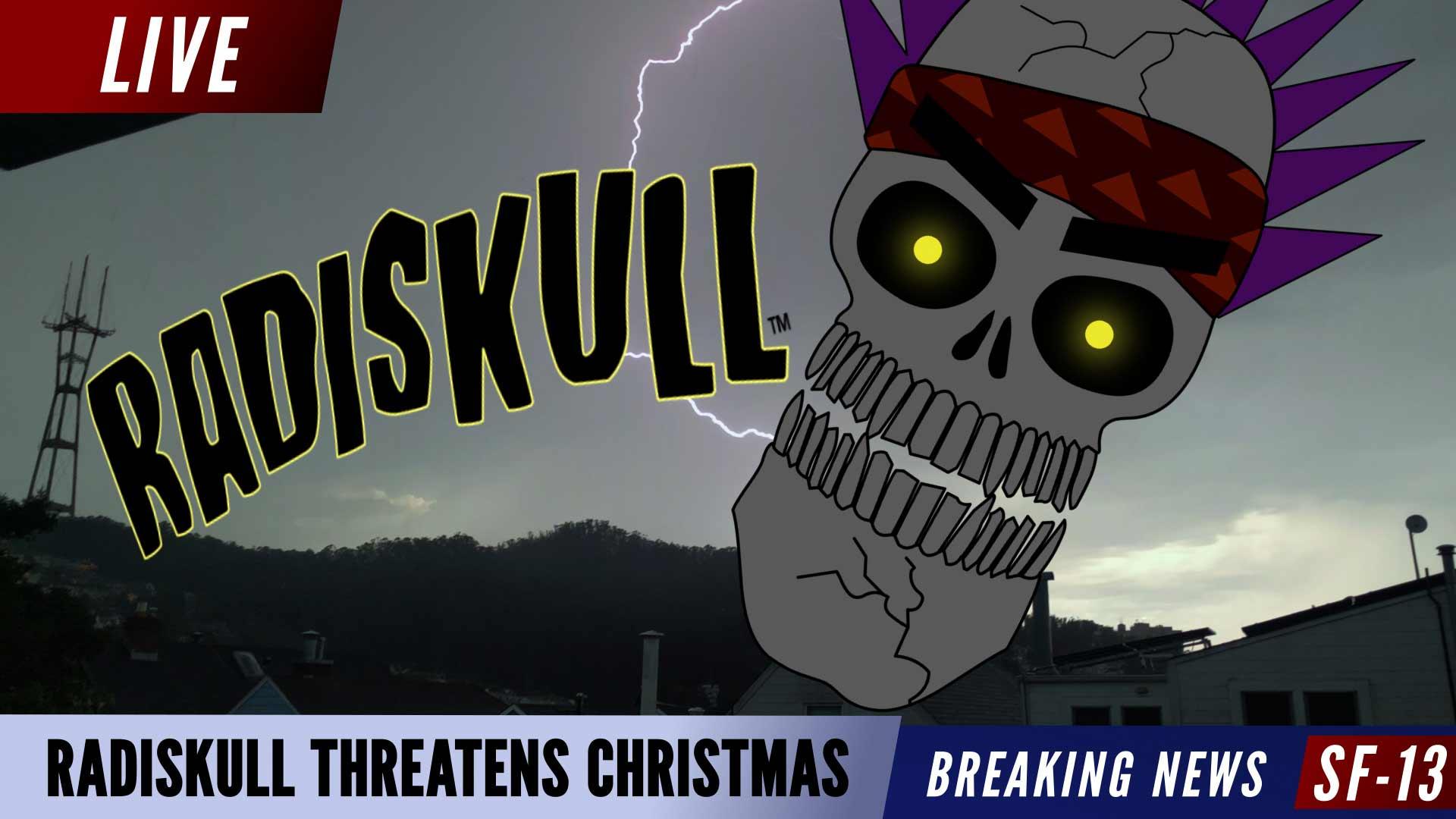 Radiskull Threatens Christmas